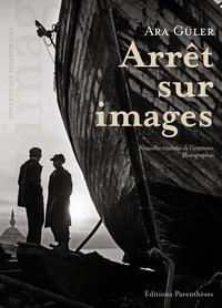 Ara Güler - Arrêt sur images.