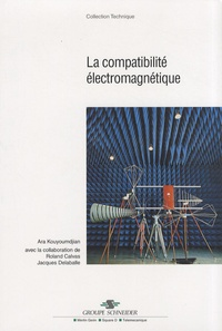 Ara Kouyoumdjian - La compatibilité électromagnétique.