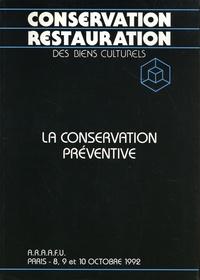 ARAAFU - La conservation préventive - 3e colloque sur la conservation restauration des biens culturels de l'Association des Restaurateurs d'Art et d'Archéologie de Formation Universitaire, Paris - 8, 9 et 10 octobre 1992.