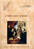 ARAGP - Le temps, l'âge et le groupe... - 19e Journée d'étude, Lyon, samedi 15 janvier 2005.