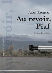 Aram Pachyan - Au revoir, Piaf.