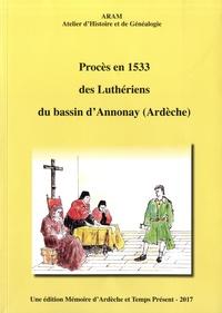 ARAM - Procès en 1533 des luthériens du bassin d'Annonay (Ardèche).
