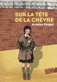 Aranka Siegal - Sur la tête de la chèvre.