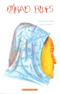 Arantxa Alvarez Prez et Johan Englebert - Djihad blues.