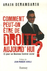 Arash Derambarsh - Comment peut-on être de droite aujourd'hui ? - Et pour un nouveau contrat social.