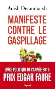 Arash Derambarsh - Manifeste contre le gaspillage.