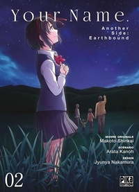 Arata Kanoh et Junko Nakamura - Your Name - Another Side : Earthbound Tome 2 : .