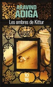 Aravind Adiga - Les Ombres de Kittur.
