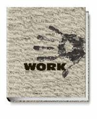 Arbeit - Bilder des wahren Lebens.