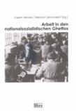 Arbeit in den nationalsozialistischen Ghettos.