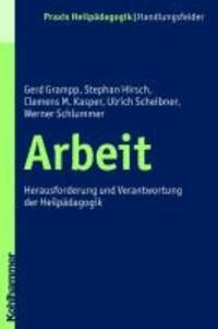Arbeit - Herausforderung und Verantwortung der Heilpädagogik.