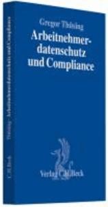 Arbeitnehmerdatenschutz und Compliance - Effektive Compliance im Spannungsfeld von reformiertem BDSG, Persönlichkeitsschutz und betriebllicher Mitbestimmung, Rechtsstand: voraussichtlich Februar 2010.