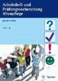 Arbeitsheft und Prüfungsvorbereitung Altenpflege.