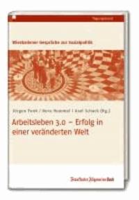 Arbeitsleben 3.0 - Erfolg in einer veränderten Welt - Wiesbadener Gespräche 2013 zur Sozialpolitik.