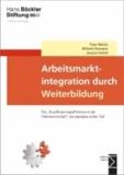 """Arbeitsmarktintegration durch Weiterbildung - Die """"Qualifizierungsoffensive in der Hafenwirtschaft"""" als exemplarischer Fall."""