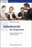 Arbeitsrecht für Vorgesetzte - Rechte und Pflichten bei der Mitarbeiterführung.