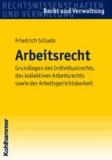Arbeitsrecht - Grundlagen des Individualarbeitsrechts und des kollektiven Arbeitsrechts sowie der Arbeitsgerichtsbarkeit.