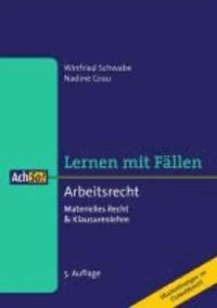 Arbeitsrecht - Materielles Recht & Klausurenlehre. Musterlösungen im Gutachtenstil. Lernen mit Fällen.
