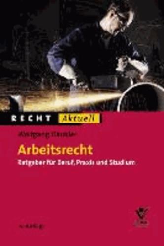 Arbeitsrecht - Ratgeber für Beruf, Praxis und Studium.
