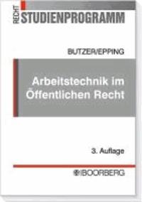 Arbeitstechnik im Öffentlichen Recht - Vom Sachverhalt zur Lösung. Methodik, Technik, Materialerschließung.