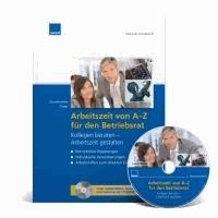 Arbeitszeit von A-Z für Betriebsräte - Kollegen beraten - Arbeitszeit gestalten.