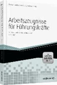 Arbeitszeugnisse für Führungskräfte - Mit Mustervorlagen und Textbausteinen.