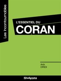 L'essentiel du Coran - Arbi Dridi |