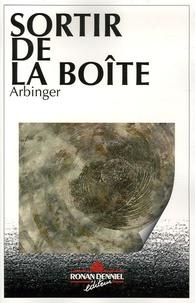 Arbinger Institut - Sortir de la boîte - Leadership et auto-aveuglement.