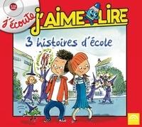 Arc-en-ciel et Anne Rivière - J'écoute J'aime Lire - 3 histoires d'école. 1 CD audio