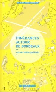 Arc en rêve - Itinérances autour de Bordeaux - Carnet métropolitain.