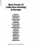 Arc en rêve - New Forms of Collective Housing in Europe.
