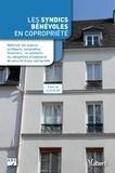 ARC - Les syndics bénévoles en copropriété - Maîtriser les aspects juridiques, comptables, financiers... et satisfaire les obligations d'hygiène et de sécurité d'une copropriété.