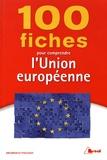 Arcangelo Figliuzzi - 100 fiches pour comprendre l'Union européenne.