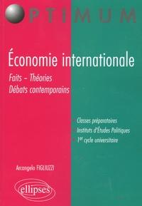 Arcangelo Figliuzzi - Economie internationale - Faits - Théories - Débats contemporains.