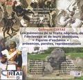 """Eric Saunier - Les mémoires de la traite négrière, de l'esclavage et de leurs abolitions, """"figures d'esclaves"""" : présences, paroles, représentations - 2 CD audio coffret 3."""