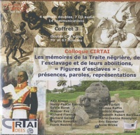 """Eric Saunier - Les mémoires de la traite négrière, de l'esclavage et de leurs abolitions, """"figures d'esclaves"""" : présences, paroles, représentations - 4 coffrets doubles, 7 CD audio."""