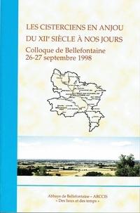 ARCCIS - Les cisterciens en Anjou du XIIe siècle à nos jours - Colloque de Bellefontaine, 26-27 septembre 1998.