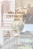 ARCCIS - Mélanges cisterciens 2012 - Offerts par l'ARCCIS au Père Placide Vernet, moine de Cîteaux, pour son 90e anniversaire.