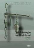 Archäologie im Rheinland 2012.