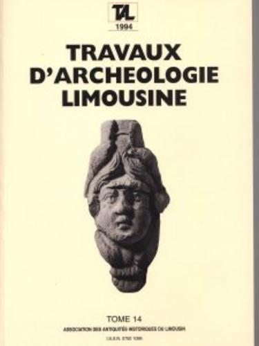 Archéologie en Limousin - Travaux d'Archéologie Limousine N° 14/1994 : .