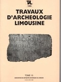 Axel Ghestem et Michel Botineau - Travaux d'Archéologie Limousine N° 15/1995 : .