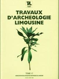 Archéologie en Limousin - Travaux d'Archéologie Limousine N° 17/1997 : .