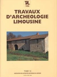 Archéologie en Limousin - Travaux d'Archéologie Limousine N° 18/1998 : .