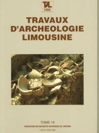 Archéologie en Limousin - Travaux d'Archéologie Limousine N° 19/1999 : .