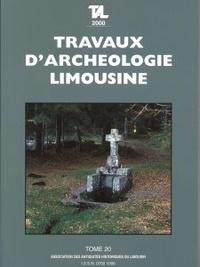 James Javellaud et Axel Ghestem - Travaux d'Archéologie Limousine N° 20/2000 : .