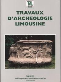 Archéologie en Limousin - Travaux d'Archéologie Limousine N° 23/2003 : .