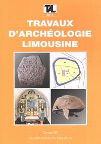 Collectif - Travaux d'Archéologie Limousine N° 37/2017 : .