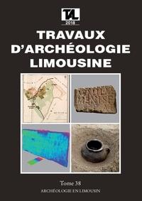 Collectif - Travaux d'Archéologie Limousine N° 38/2018 : .