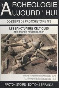 Archéologies d'Orient et d'Occ et  Collectif - Les sanctuaires celtiques et leurs rapports avec le monde méditerranéen - Actes du Colloque de St-Riquier (8 au 11 novembre 1990) organisés par la direction des antiquités de Picardie et l'UMR 126 du CNRS.