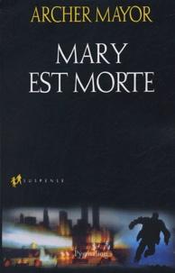 Archer Mayor - Mary est morte.